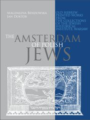 The Amsterdam of Polish Jews, Bendowska Magdalena, Doktór Jan