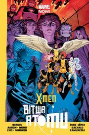X-Men - Bitwa Atomu, Bendis Brian Michael, Wood Brian, Aaron Jason