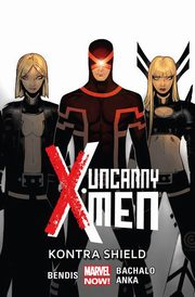 Uncanny X-Men Tom 4 Kontra Shield, Bendis Brian Michael, Bachalo Chris, Anka Kris