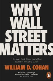 Why Wall Street Matters, Cohan William