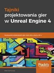 Tajniki projektowania gier w Unreal Engine 4, Edmonds Matt