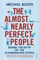 The Almost Nearly Perfect People, Booth Michael