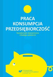 ksiazka tytuł: Praca ? konsumpcja ? przedsiębiorczość. Świadomość ekonomiczna młodego pokolenia - 08 I buy, therefore I am.  The consumption behaviour of Polish students autor: